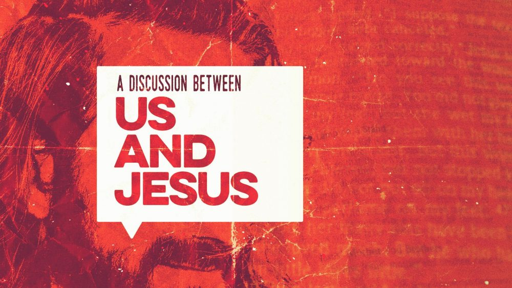 A Discussion Between Us and Jesus Image