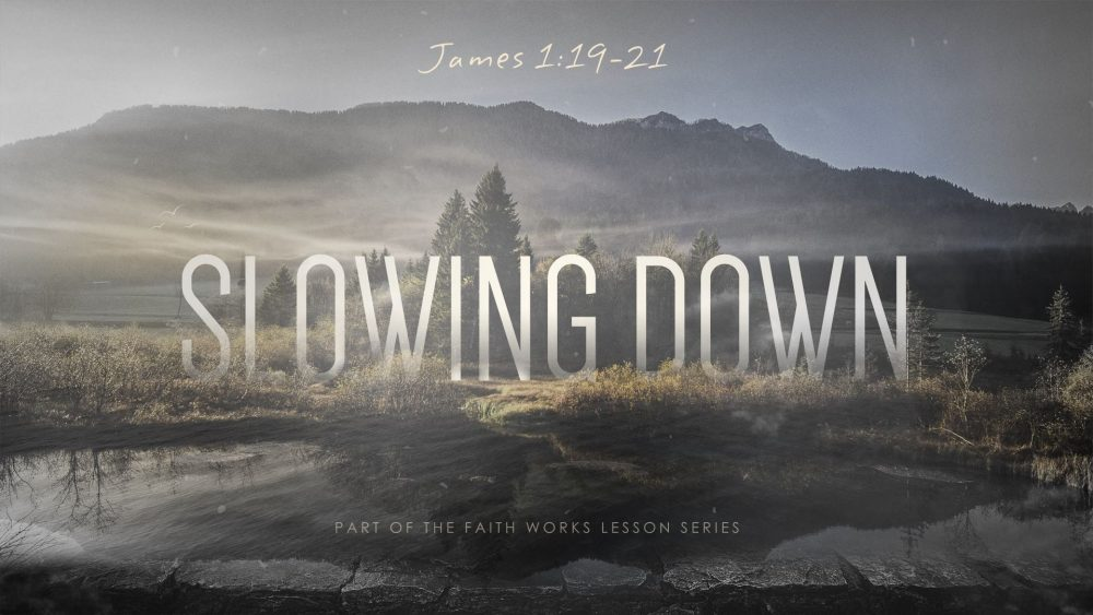 Faith Works: Slowing Down Image