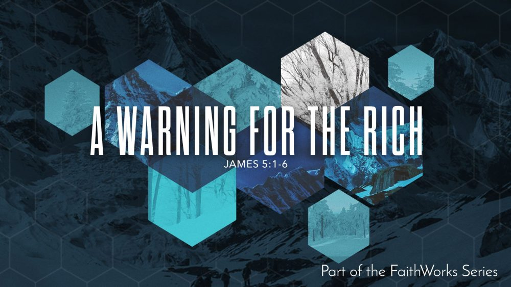 FaithWorks: A Warning for the Rich Image