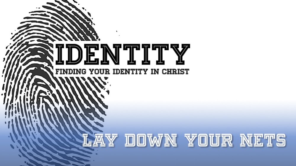 IDENTITY: Lay Down Your Nets Image