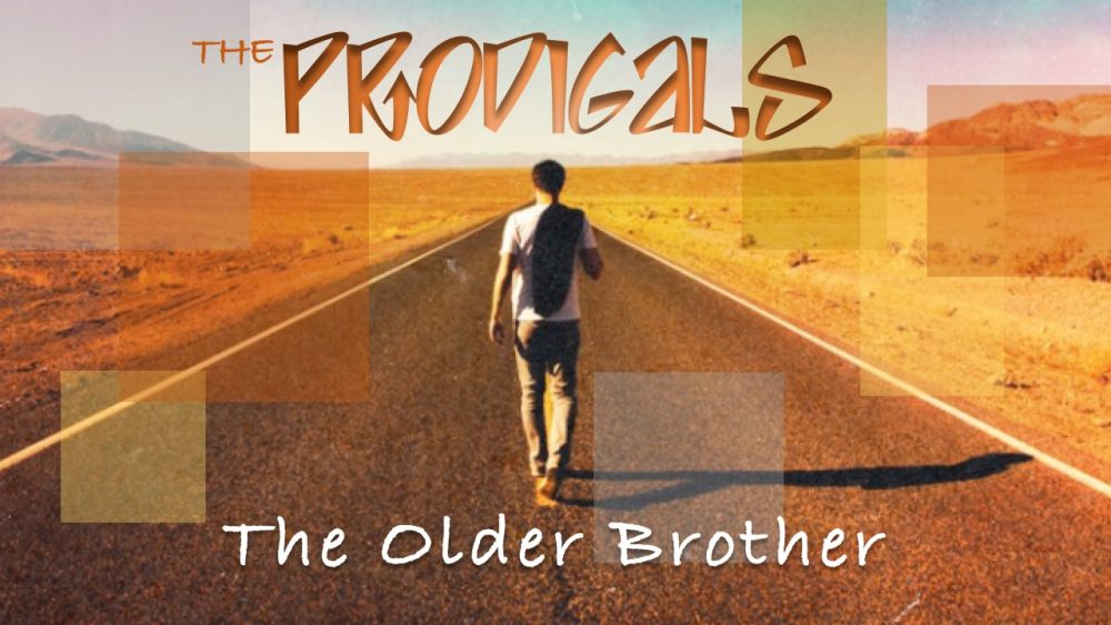 THE PRODIGALS: The Older Brother Image