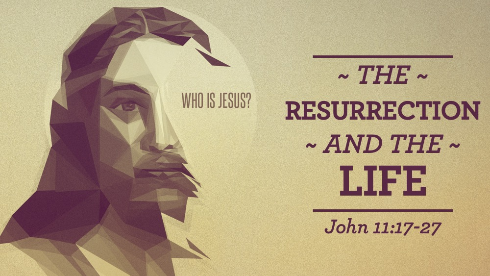 Who Is Jesus: Resurrection and the Life Image