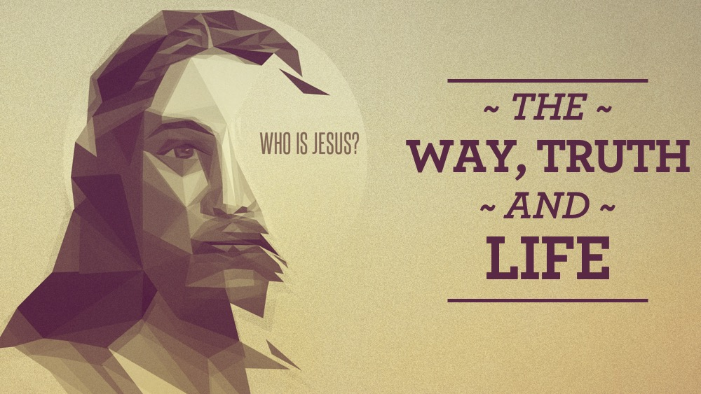 Who Is Jesus: The Way, Truth, and Life Image