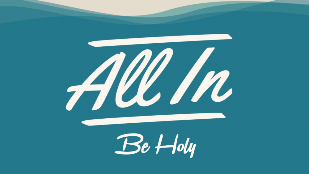 All In: Be Holy Image