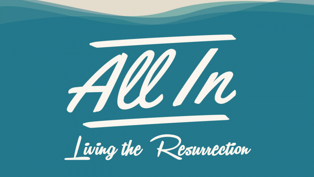 All In: Living the Resurrection Image