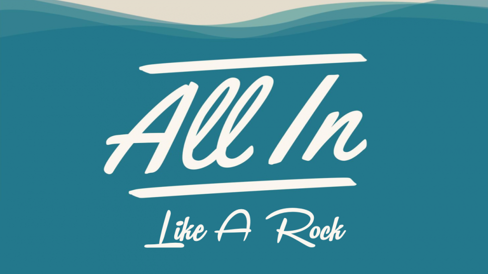 All In: Like A Rock