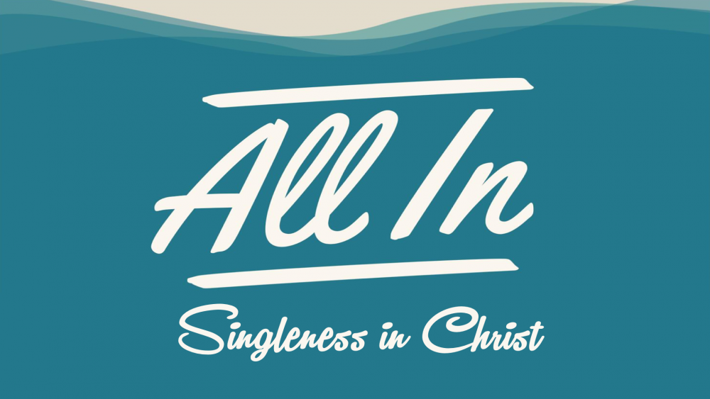 All In: Singleness in Christ Image