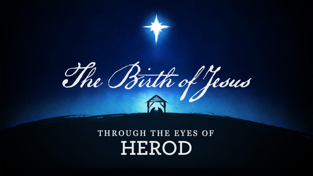 The Birth of Jesus: Through the Eyes of Herod Image