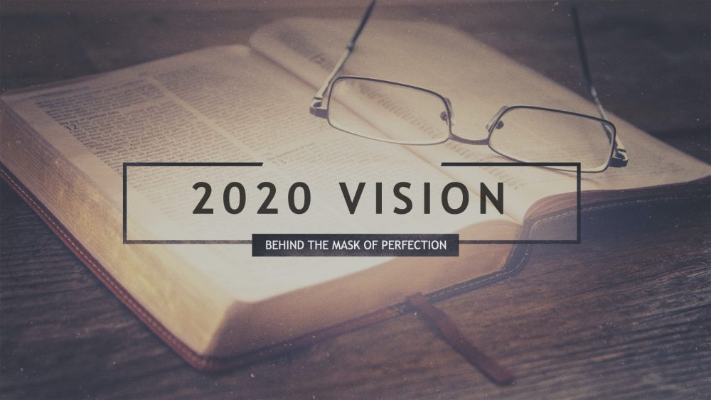 2020 Vision: Behind the Mask of Perfection Image
