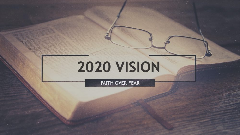 2020 Vision: Faith Over Fear Image