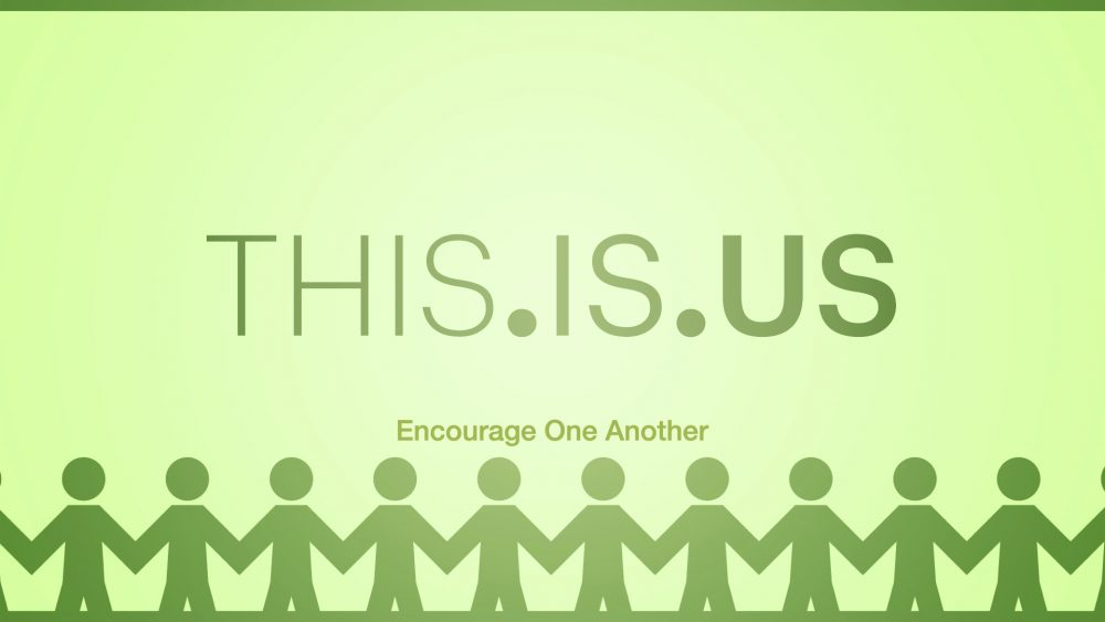 THIS.IS.US: Encourage One Another Image