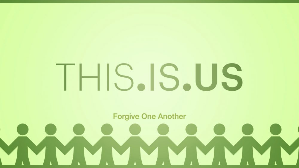 THIS.IS.US: Forgive One Another Image