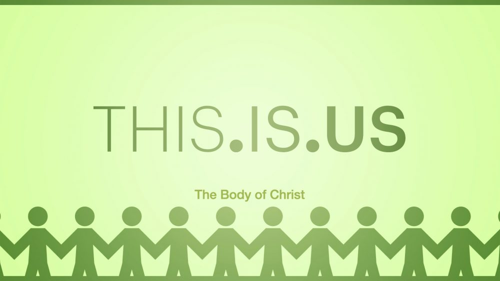 THIS.IS.US: The Body of Christ