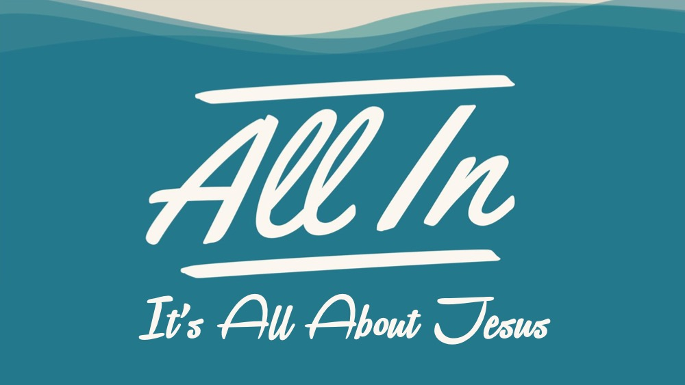 All In: It's ALL About Jesus Image